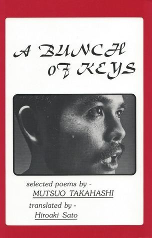 Mutsuo Takahashi A Bunch of Keys Selected Poems by Mutsuo Takahashi