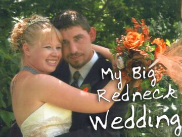 My Big Redneck Wedding Alchetron The Free Social Encyclopedia