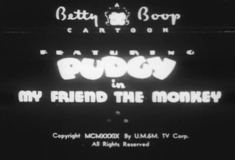 My Friend the Monkey 13 MY FRIEND THE MONKEY Betty Boop and Pudgy 1939