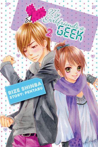 My Girlfriend's a Geek MY GIRLFRIENDS A GEEK MANGA story by PENTABU art by Rize Shinba