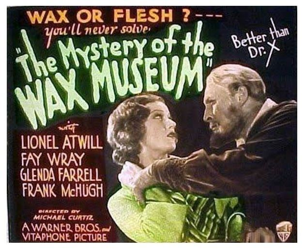 Mystery of the Wax Museum Horror Fest 2016 Mystery of the Wax Museum 1933 Monster Movie Kid