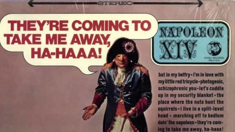 Napoleon XIV Napoleon XIV Theyre Coming To Take Me Away Ha Haa YouTube
