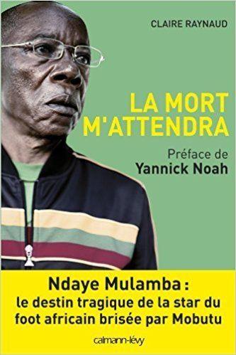 Ndaye Mulamba Amazonfr La Mort m39attendra Ndaye Mulamba le destin