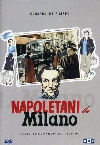 Neapolitans in Milan Neapolitans in Milan Napoletani a Milano movie trailers reviews