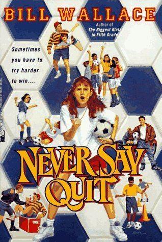 Never Say Quit Never Say Quit Never Say Quit Bill Wallace 9780671882648 Amazon