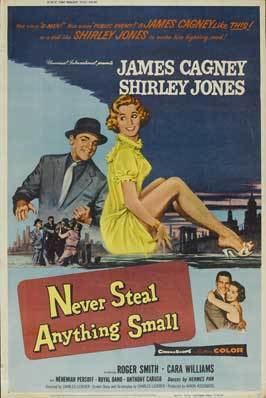 Never Steal Anything Small Never Steal Anything Small Movie Posters From Movie Poster Shop