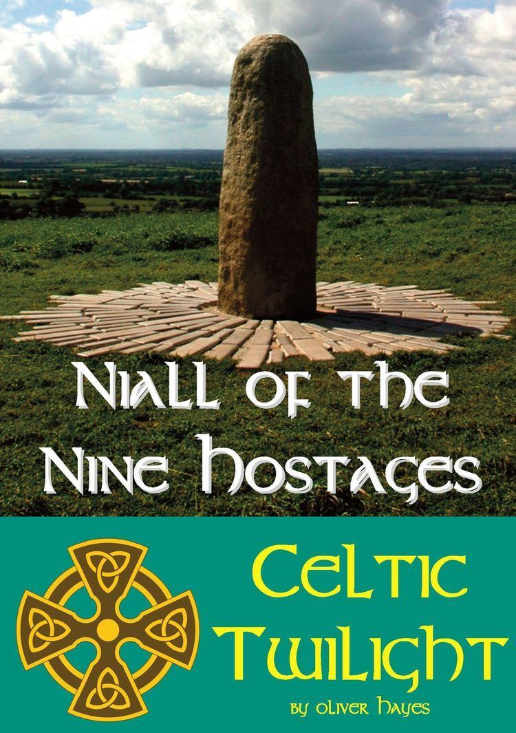 Niall of the Nine Hostages Smashwords Niall of the Nine Hostages Celtic Twilight