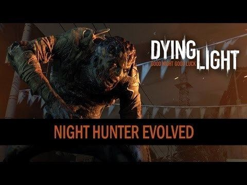 Night Hunter Dying Light Dev Explains How to Play as the Night Hunter
