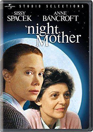 'night, Mother (film) Amazoncom night Mother Sissy Spacek Anne Bancroft Ed Berke