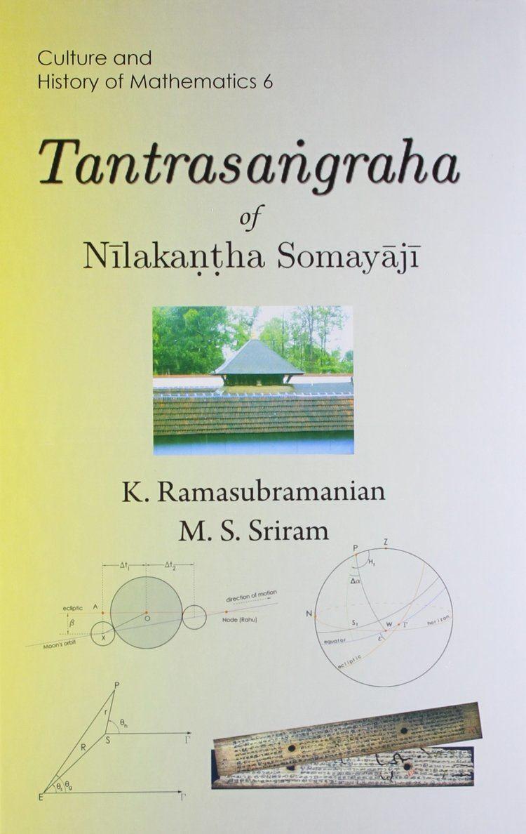 Nilakantha Somayaji Tantrasangraha of Nilakantha Somayaji K Ramasubramanian