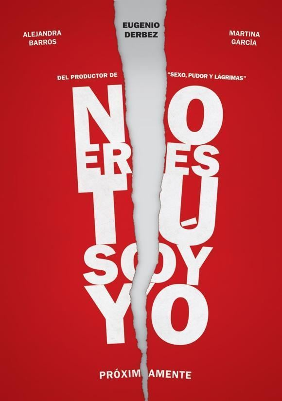 No eres tú, soy yo No eres t soy yo Pelcula 2010 SensaCinecom
