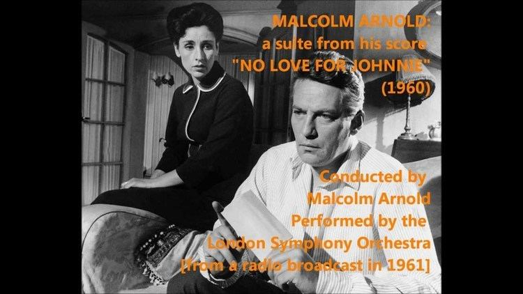 No Love for Johnnie Malcolm Arnold No Love for Johnnie 1960 Suite ArnoldLSO YouTube