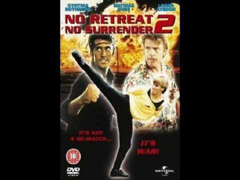 No Retreat, No Surrender 2 No Retreat No Surrender 2 Soundtrack Credits YouTube