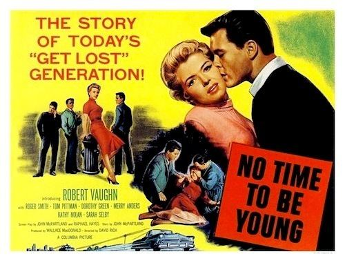 No Time to Be Young NO TIME TO BE YOUNG DVD 1957 Movie on DVD Robert Vaughn JD Movie