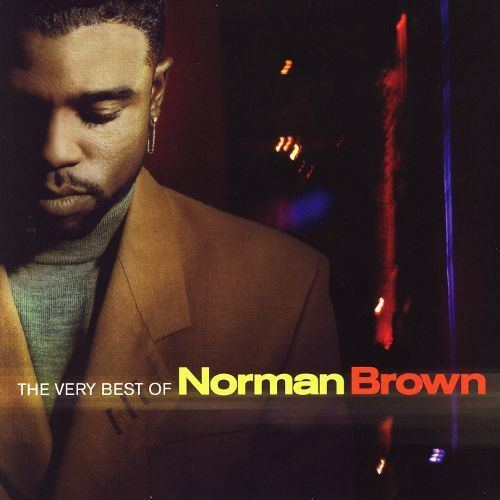 Norman Brown (guitarist) Norman Brown Biography Albums Streaming Links AllMusic
