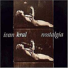 Nostalgia (Ivan Kral album) httpsuploadwikimediaorgwikipediaenthumbb