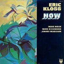 Now (Eric Kloss album) httpsuploadwikimediaorgwikipediaenthumb0