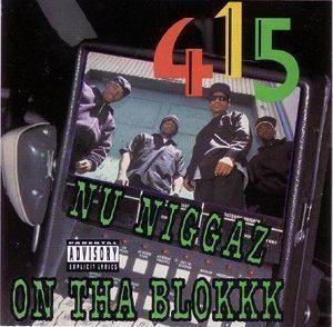 Nu Niggaz on tha Blokkk httpsuploadwikimediaorgwikipediaenffb415