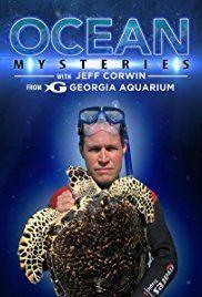 Ocean Mysteries with Jeff Corwin Ocean Mysteries with Jeff Corwin TV Series 2011 IMDb