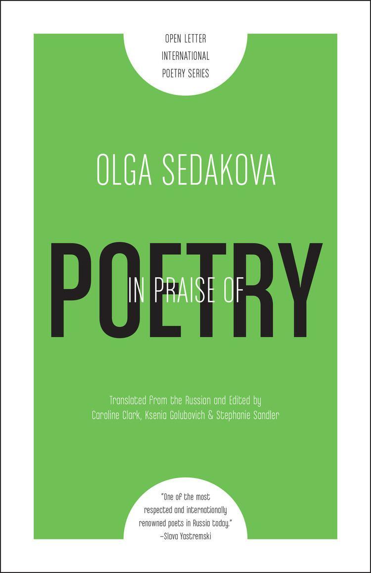 Olga Sedakova (poet) In Praise of Poetry by Olga Sedakova Sampsonia Way Magazine