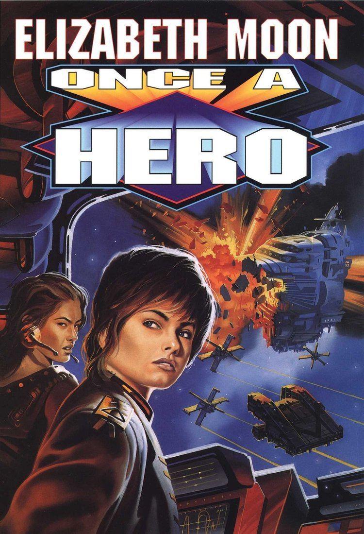 Once a Hero (film) Once A Hero Elizabeth Moon 9780671878719 Amazoncom Books