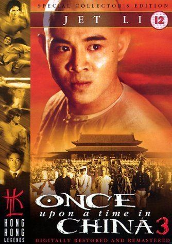 Once Upon a Time in China III Once Upon a Time in China III 1993