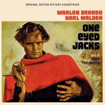 One-Eyed Jacks Classic soundtrack composed by Hugo Friedhofer OneEyed Jacks