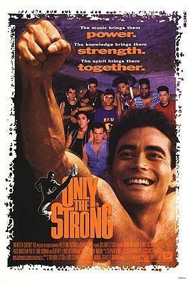 Only the Strong (film) Only the Strong film Wikipedia