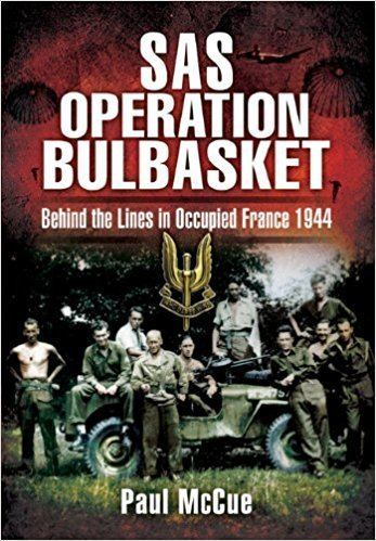 Operation Bulbasket SAS Operation Bulbasket Behind the Lines in Occupied France Amazon