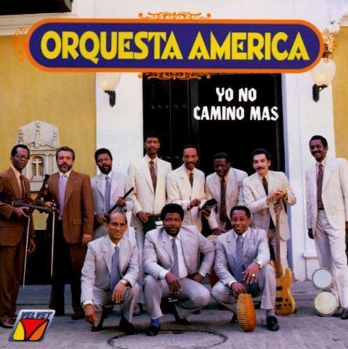 Orquesta América Yo No Camino Mas Orquesta Amrica Songs Reviews Credits AllMusic