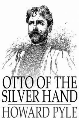 Otto of the Silver Hand t0gstaticcomimagesqtbnANd9GcSmSTBELOBQdPQ9l