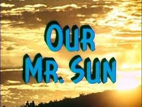 Our Mr. Sun Our Mr Sun DrFrank Baxter 1956 YouTube