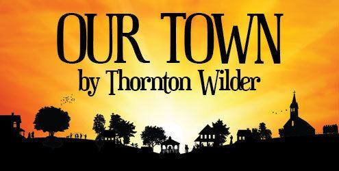Our Town Our Town Sutter Street Theatre in Folsom CA
