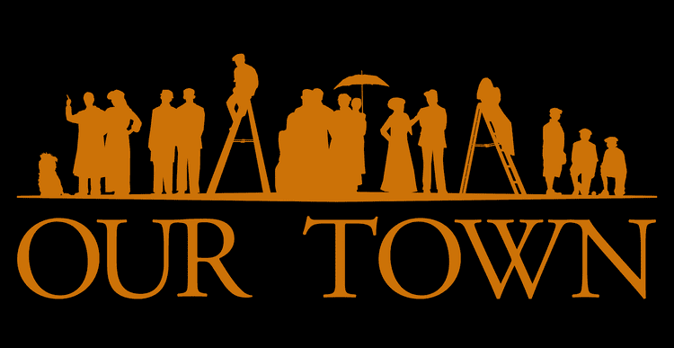 Our Town Our Town New Frontier Theatre Company