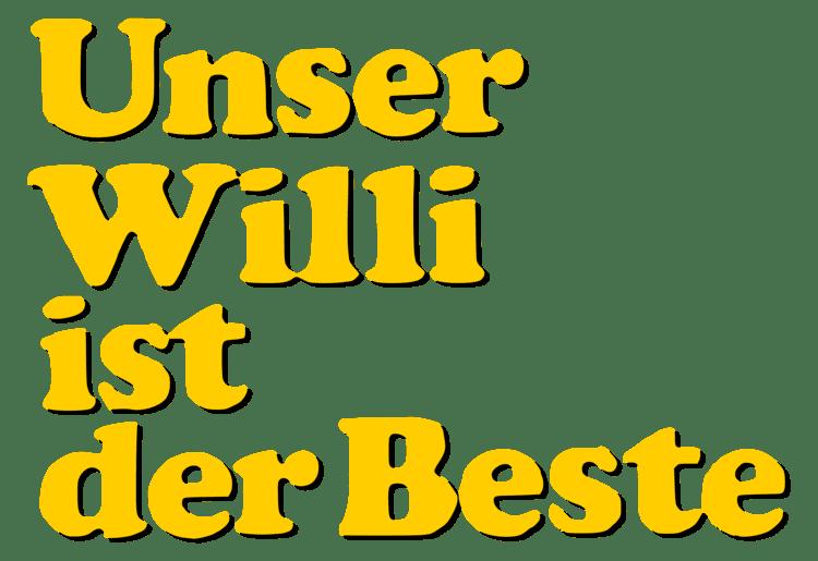 Our Willi Is the Best Unser Willi ist der Beste Wikipedia