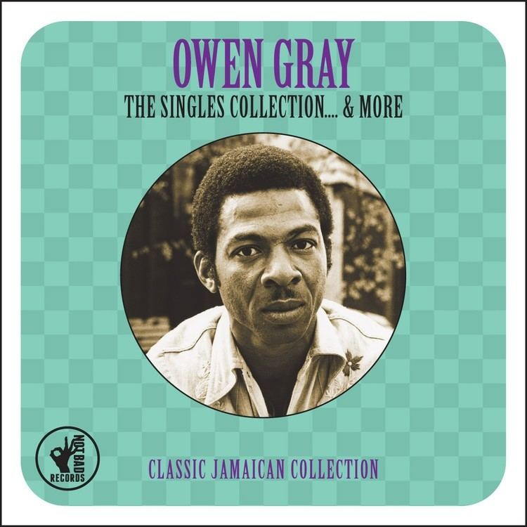Owen Gray Owen Gray The Singles Collection 19601962 Not Now Music