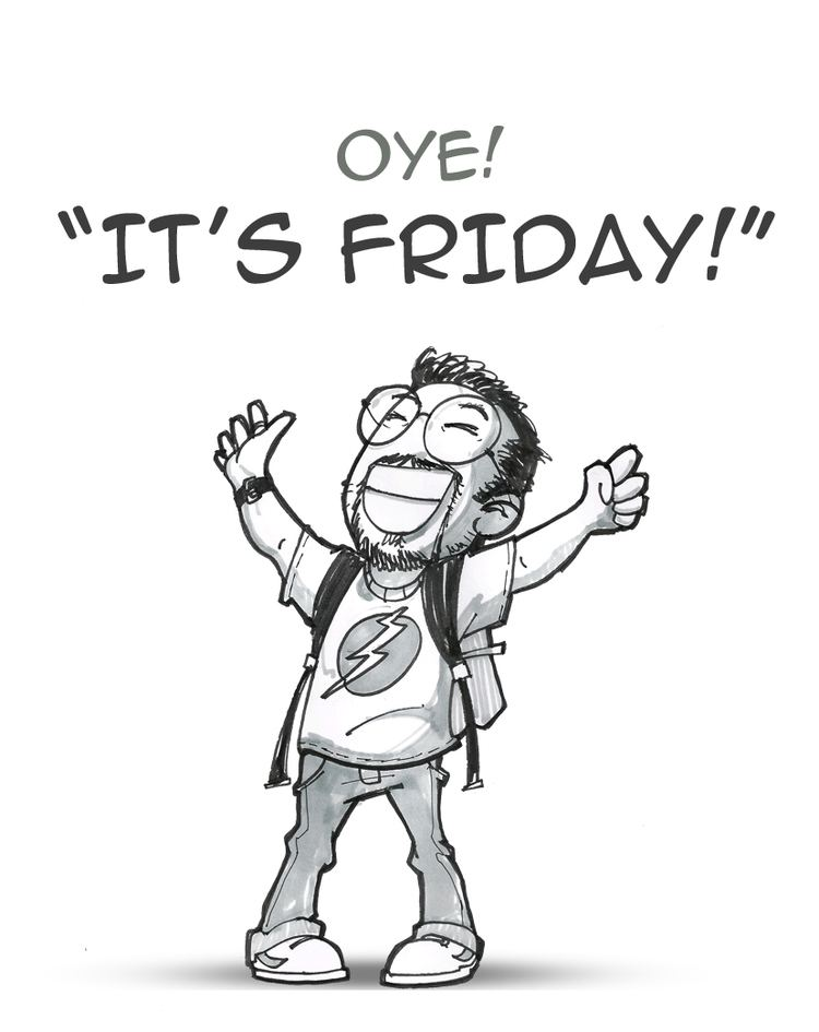 Oye! It's Friday! Oye it39s friday by SourabhUpalekar on DeviantArt
