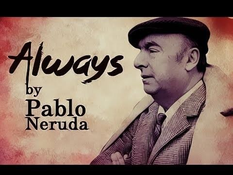 always by pablo neruda analysis