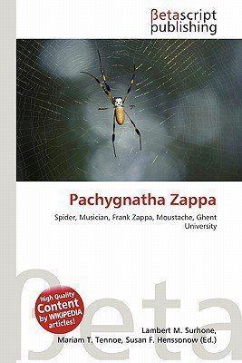Pachygnatha zappa Pachygnatha Zappa by Lambert M Surhone Mariam T Tennoe Susan F