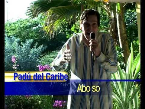 Padú del Caribe Padu del Caribe Abo so YouTube