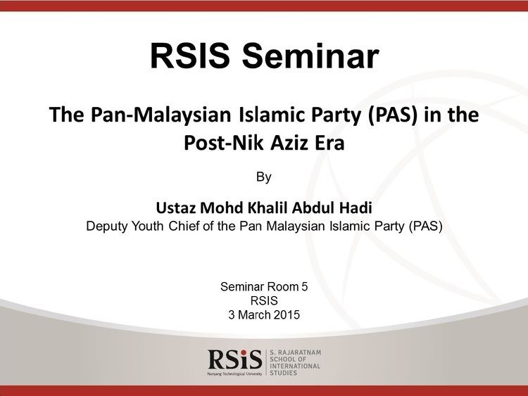 Pan-Malaysian Islamic Party RSIS Seminar on by Ustaz Mohd Khalil Abdul Hadi Deputy Youth Chief