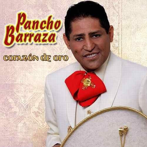 Pancho Barraza amp Download Corazn De Oro by Pancho Barraza Napster
