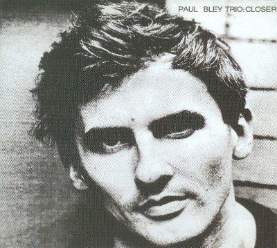 Paul Bley Closer Paul Bley Songs Reviews Credits AllMusic
