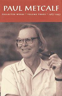 Paul Metcalf jacketmagazinecom35pmetcalfv3bysteventrubi