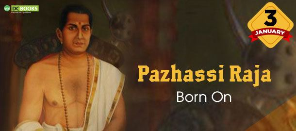Pazhassi Raja Legendary early freedom fighter of Kerala Pazhassi Raja British