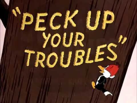 Peck Up Your Troubles Peck Up Your Troubles 1945 recreation titles YouTube