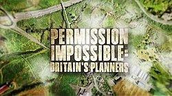 Permission Impossible: Britain's Planners httpsuploadwikimediaorgwikipediaenthumb0