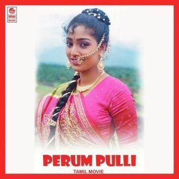 Perum Pulli Perum Pulli 1991 SA Rajkumar Listen to Perum Pulli songs