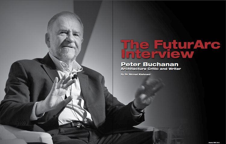 Peter Buchanan (architect) 2013 MarApr Interview Peter Buchanan FuturArc