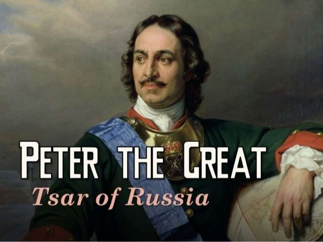 Peter the Great Peter the Great Tsar of Russia